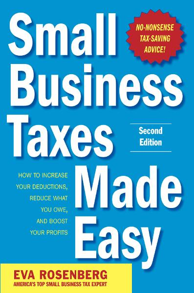 Small Business Taxes Made Easy, Second Edition