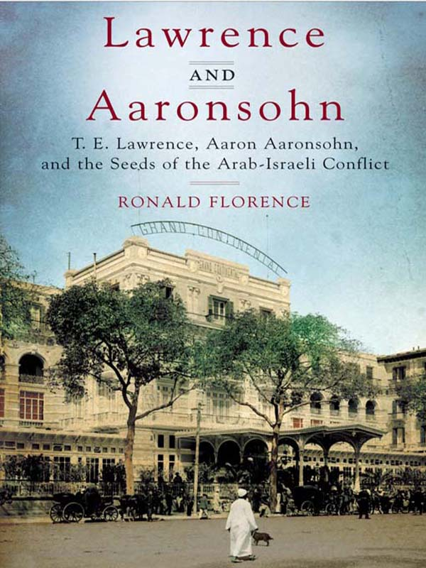 Lawrence and Aaronsohn By: Ronald Florence