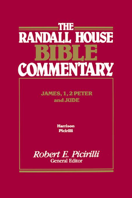 The Randall House Bible Commentary: James, 1, 2 Peter and Jude