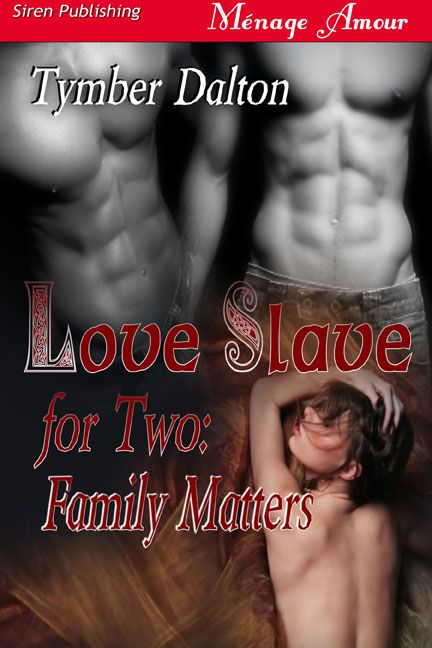 Love Slave For Two: Family Matters