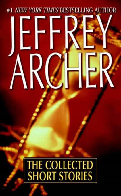 The Collected Short Stories By: Jeffrey Archer