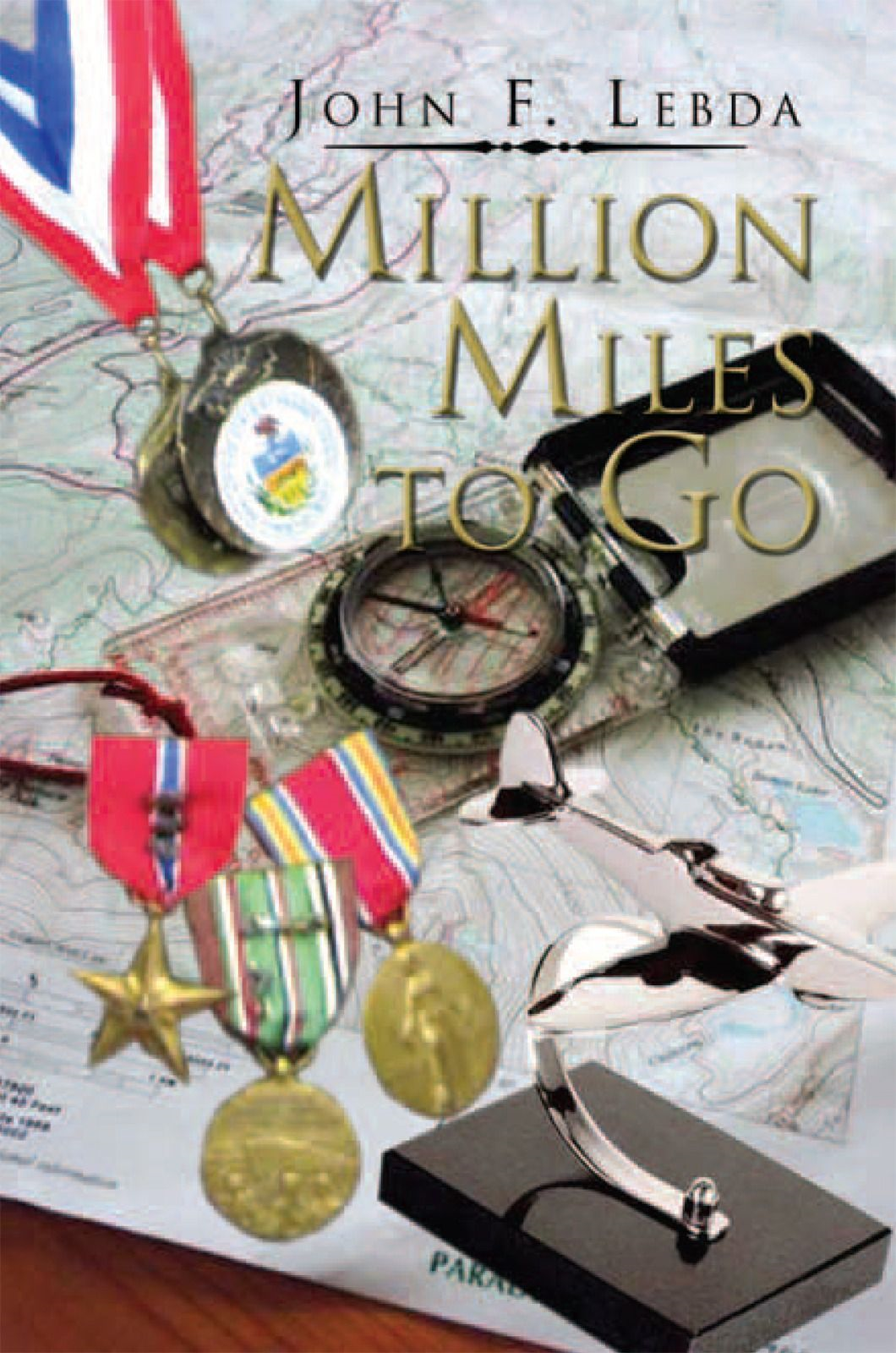 Million Miles to Go By: John F. Lebda