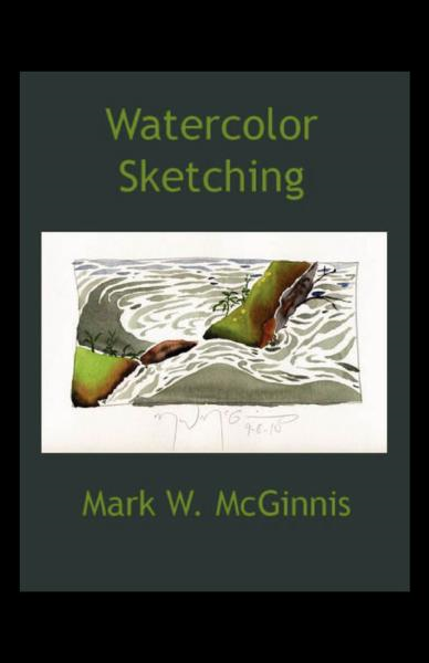 Watercolor Sketching By: Mark McGinnis