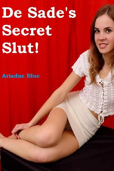 De Sade's Secret Slut!