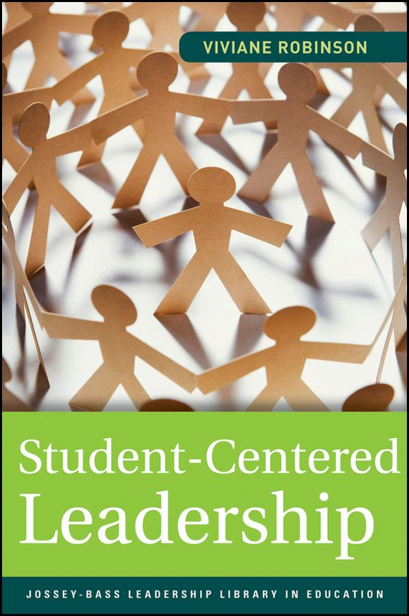 Student-Centered Leadership By: Viviane Robinson