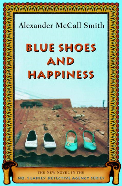 Blue Shoes and Happiness By: Alexander McCall Smith