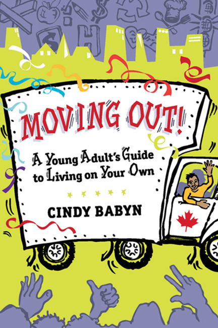 Moving Out!: A Young Adult's Guide to Living on Your Own
