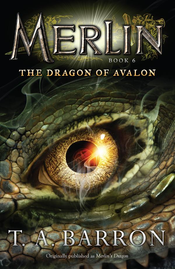 The Dragon of Avalon By: T. A. Barron