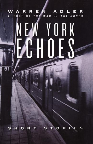 New York Echoes By: Warren Adler