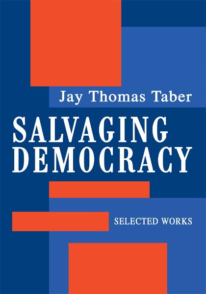 SALVAGING DEMOCRACY By: Jay Taber