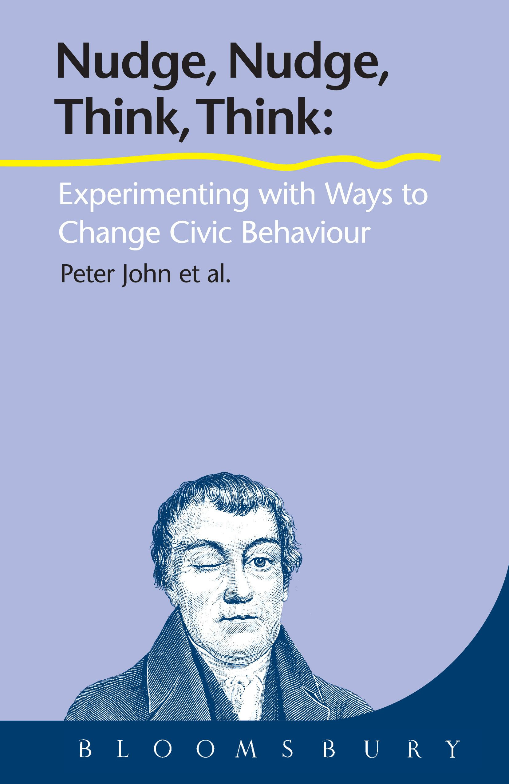 Nudge, Nudge, Think, Think: Using Experiments to Change Civic Behaviour