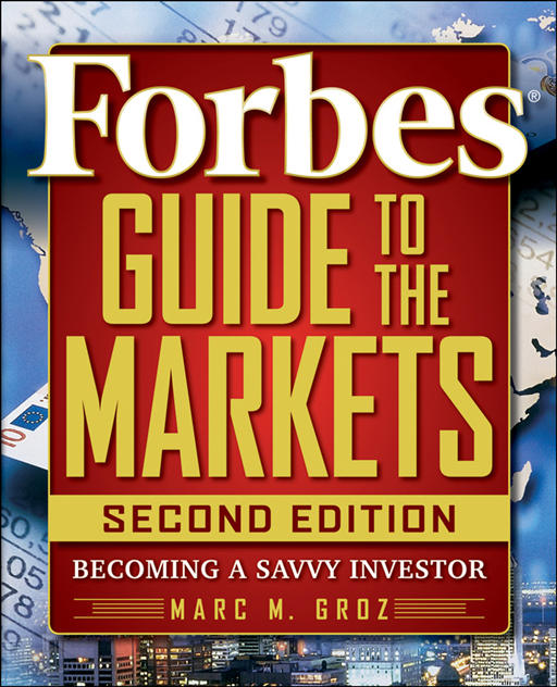 Forbes Guide to the Markets By: Forbes LLC,Marc M. Groz