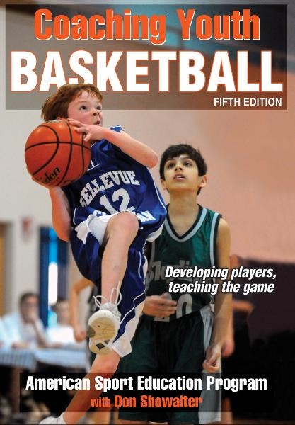 Coaching Youth Basketball, Fifth Edition By: American Sport Education Program