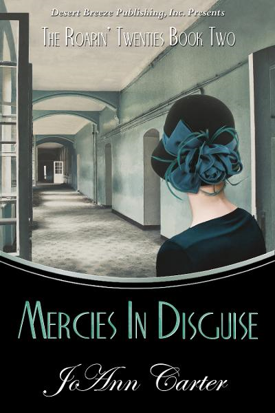 The Roarin' Twenties Book Two: Mercies in Disguise