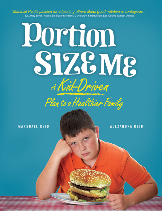 Portion Size Me By: Alexandra Reid,Marshall Reid