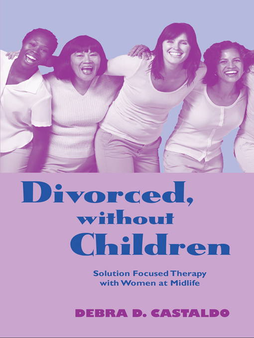 Divorced,  without Children Solution Focused Therapy with Women at Midlife