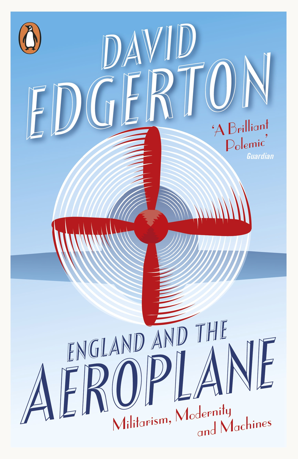 England and the Aeroplane Militarism,  Modernity and Machines