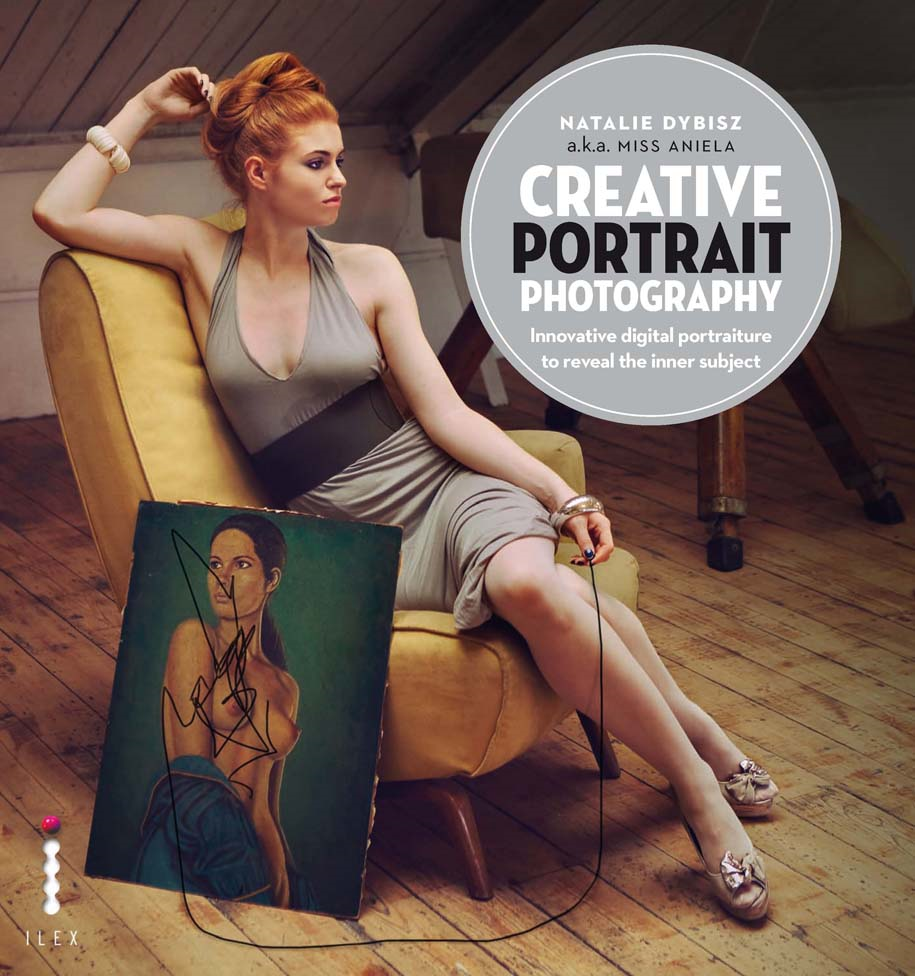 Creative Portrait Photography: Innovative Digital Portraiture to Reveal the Inner Subject By: Natalie Dybisz Author