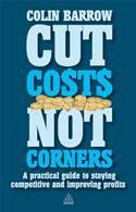 download Cut Costs Not Corners: A Practical Guide to Staying Competitive and Improving Profits book