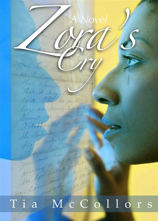 Zora's Cry By: Tia McCollors