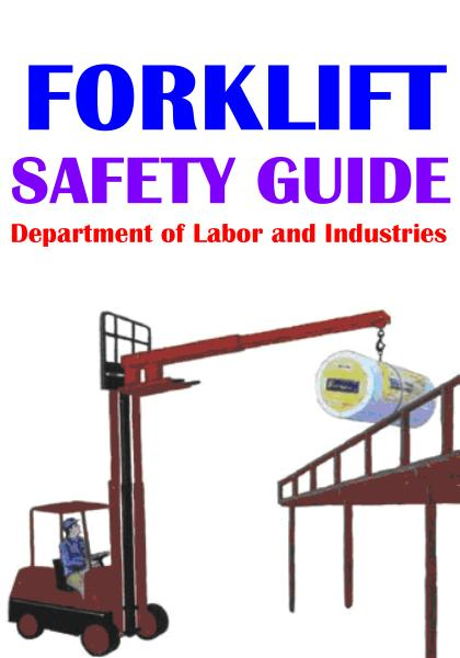 Forklift Safety Guide By: Department of Labor and Industries