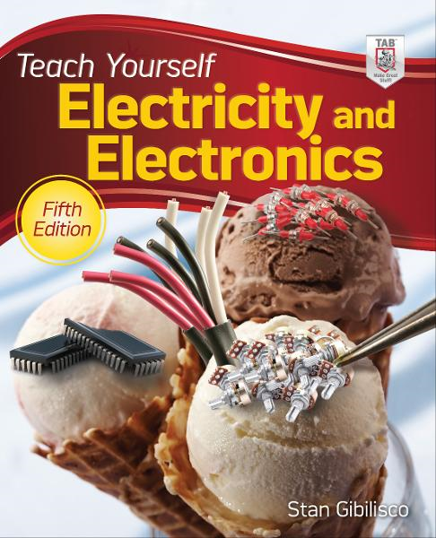 Teach Yourself Electricity and Electronics, 5th Edition By: Stan Gibilisco