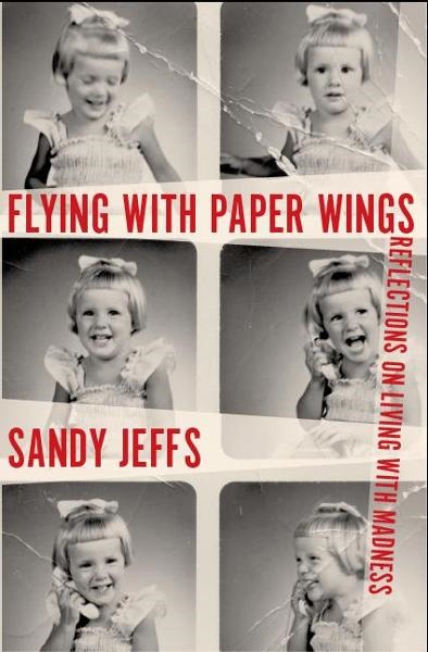 Flying with Paper Wings By: Sandy Jeffs