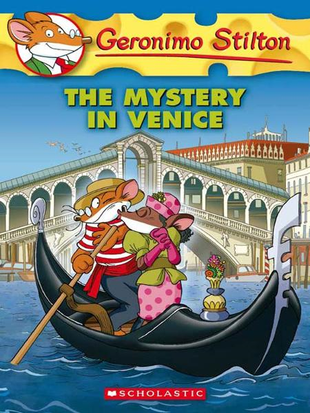 Geronimo Stilton #48: The Mystery in Venice By: Geronimo Stilton