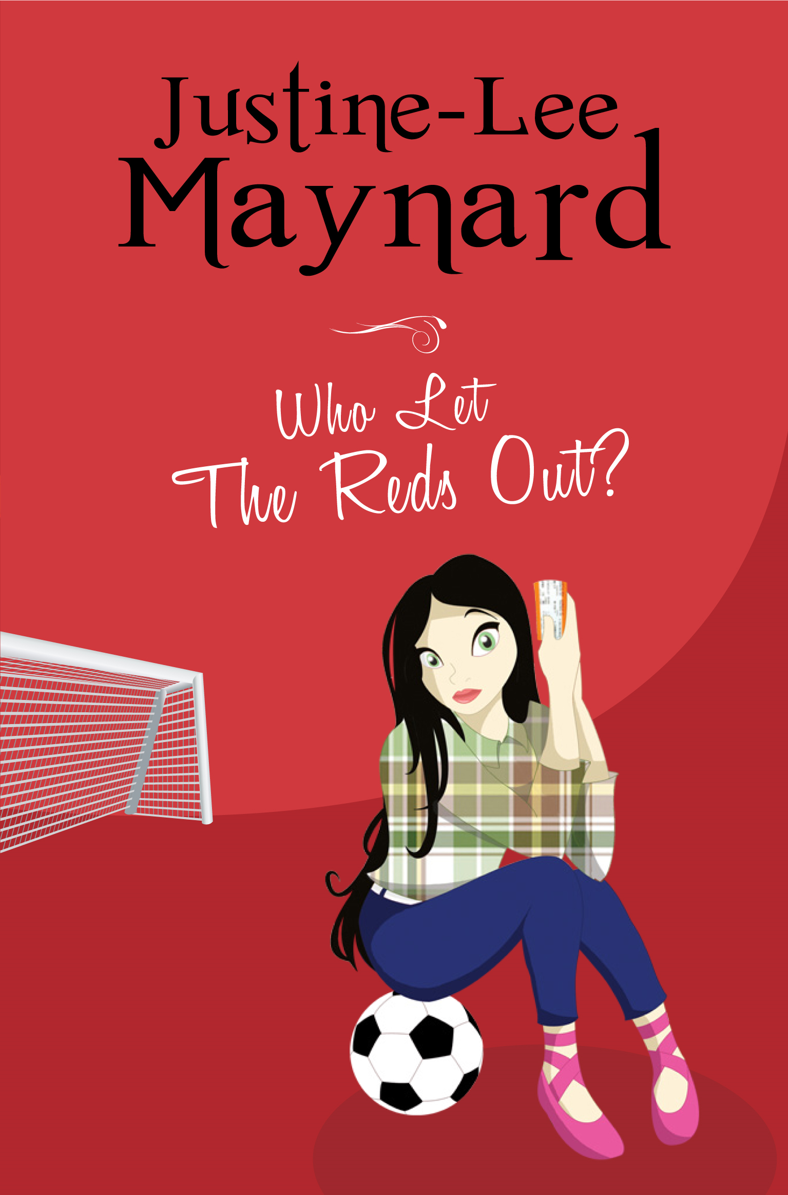 Who Let The Reds Out? By: Justine-Lee Maynard