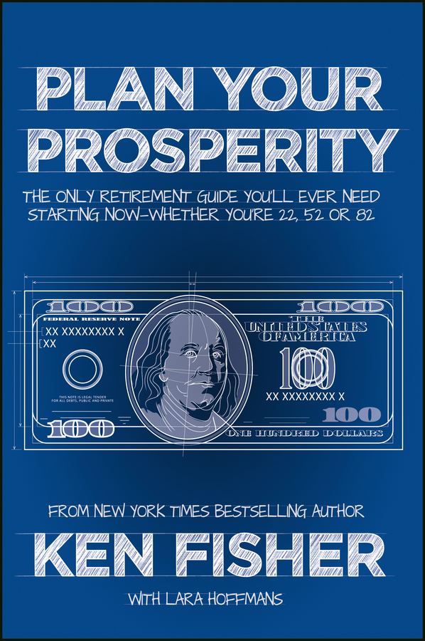 Plan Your Prosperity By: Kenneth L. Fisher