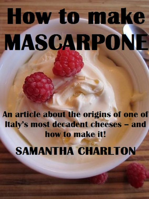 How to make Mascarpone By: Samantha Charlton