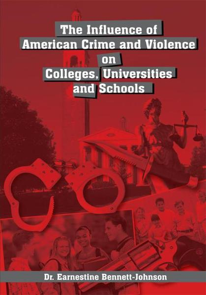 The Influence of American Crime and Violence on Colleges, Universities and Schools