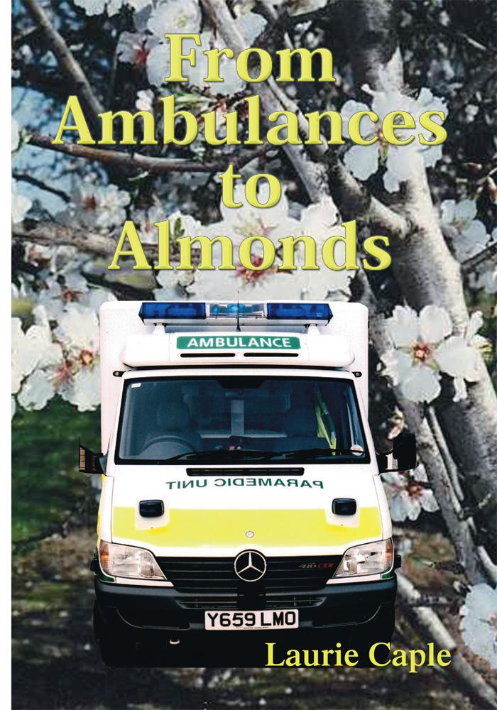 From Ambulances to Almonds By: Lawrence Caple