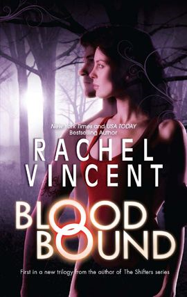 Blood Bound By: Rachel Vincent