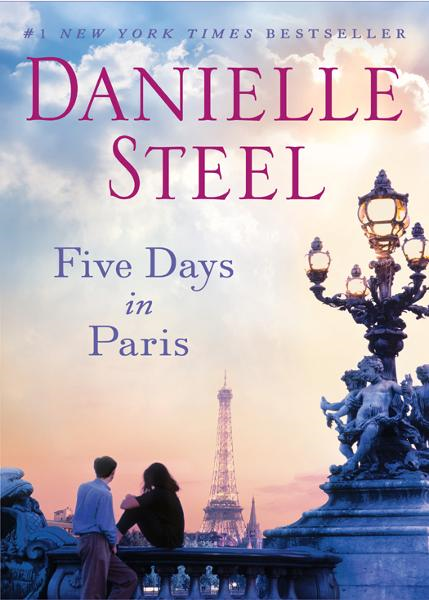 Five Days in Paris By: Danielle Steel