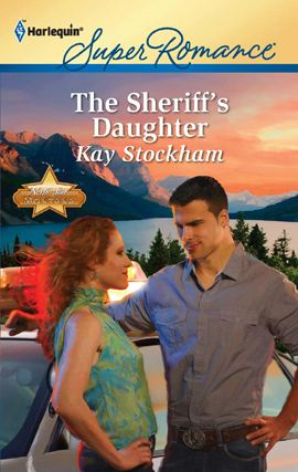 The Sheriff's Daughter By: Kay Stockham