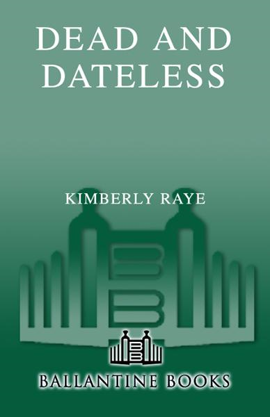 Dead and Dateless By: Kimberly Raye