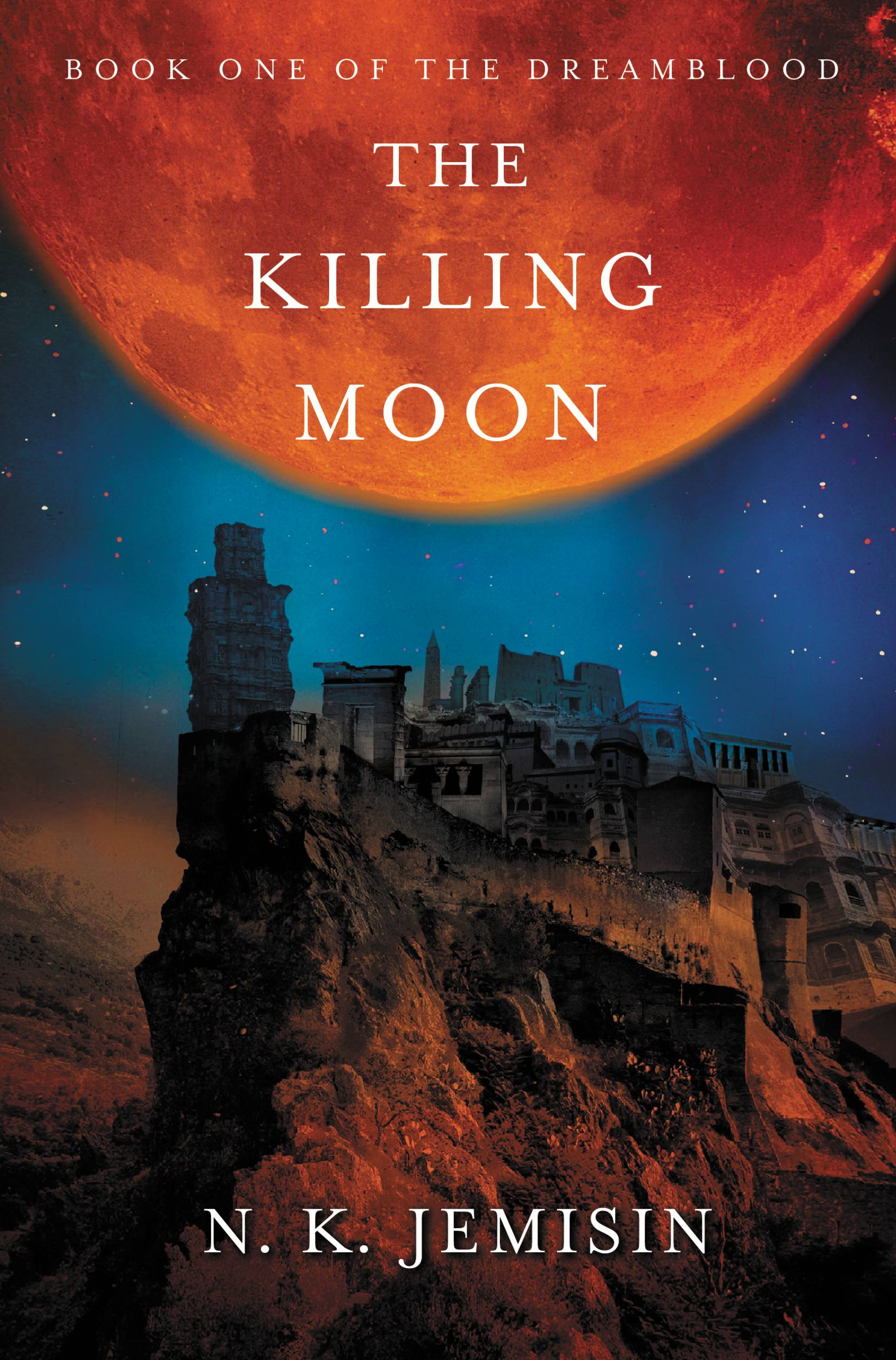 The Killing Moon By: N. K. Jemisin