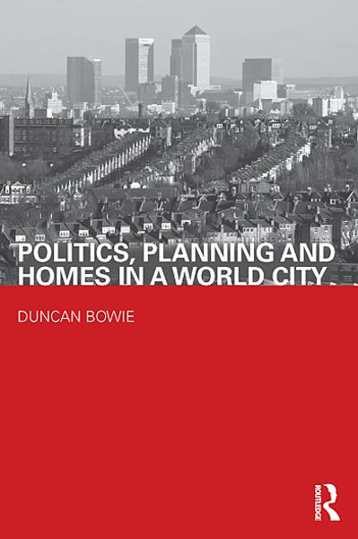 Politics,  Planning and Homes in a World City