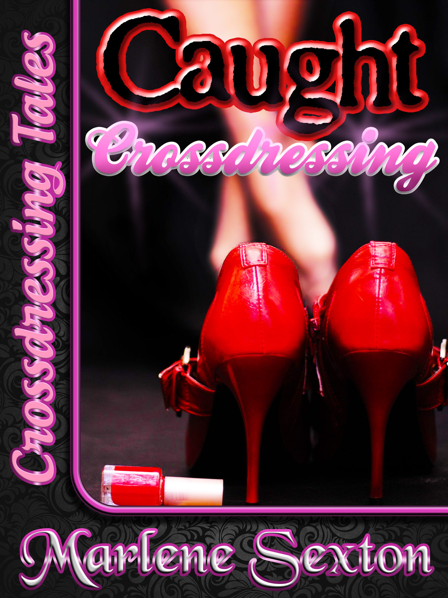 Caught Crossdressing (Crossdressing Tales) By: Marlene Sexton