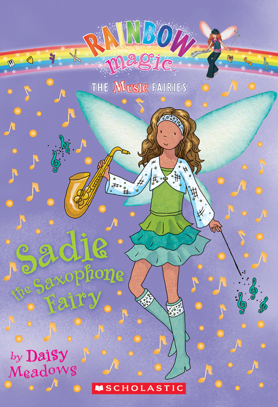Music Fairies #7: Sadie the Saxophone Fairy By: Daisy Meadows