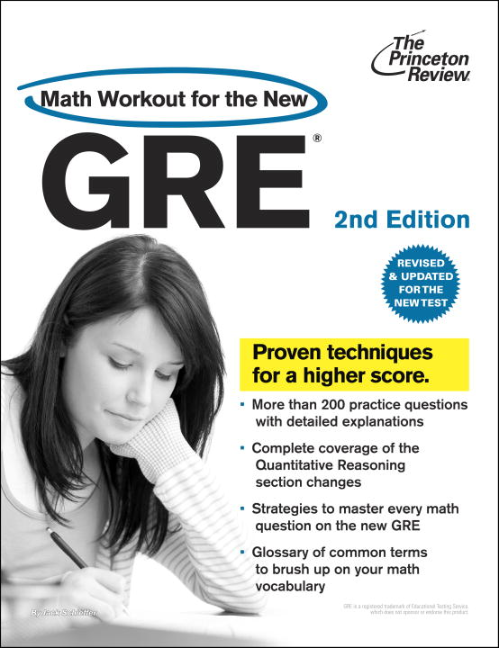 Math Workout for the New GRE, 2nd Edition By: Princeton Review