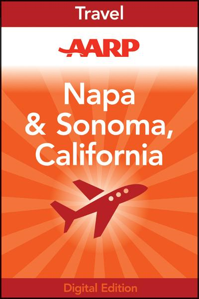 AARP Napa & Sonoma, California By: Frommer's ShortCuts