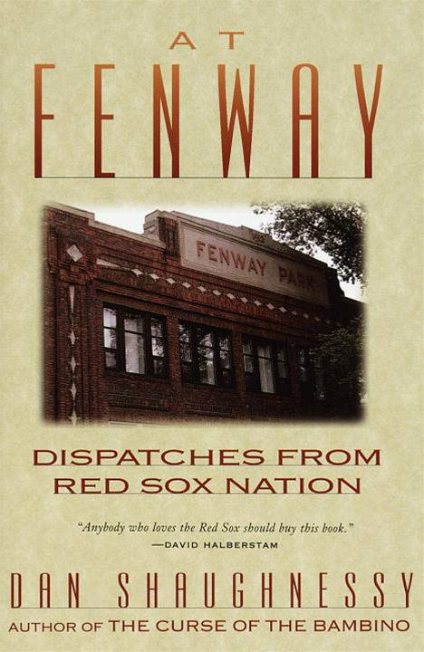 At Fenway By: Dan Shaughnessy
