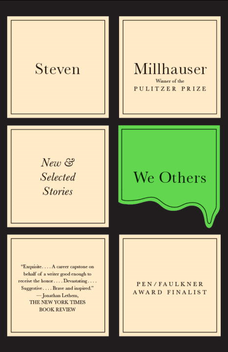 We Others By: Steven Millhauser