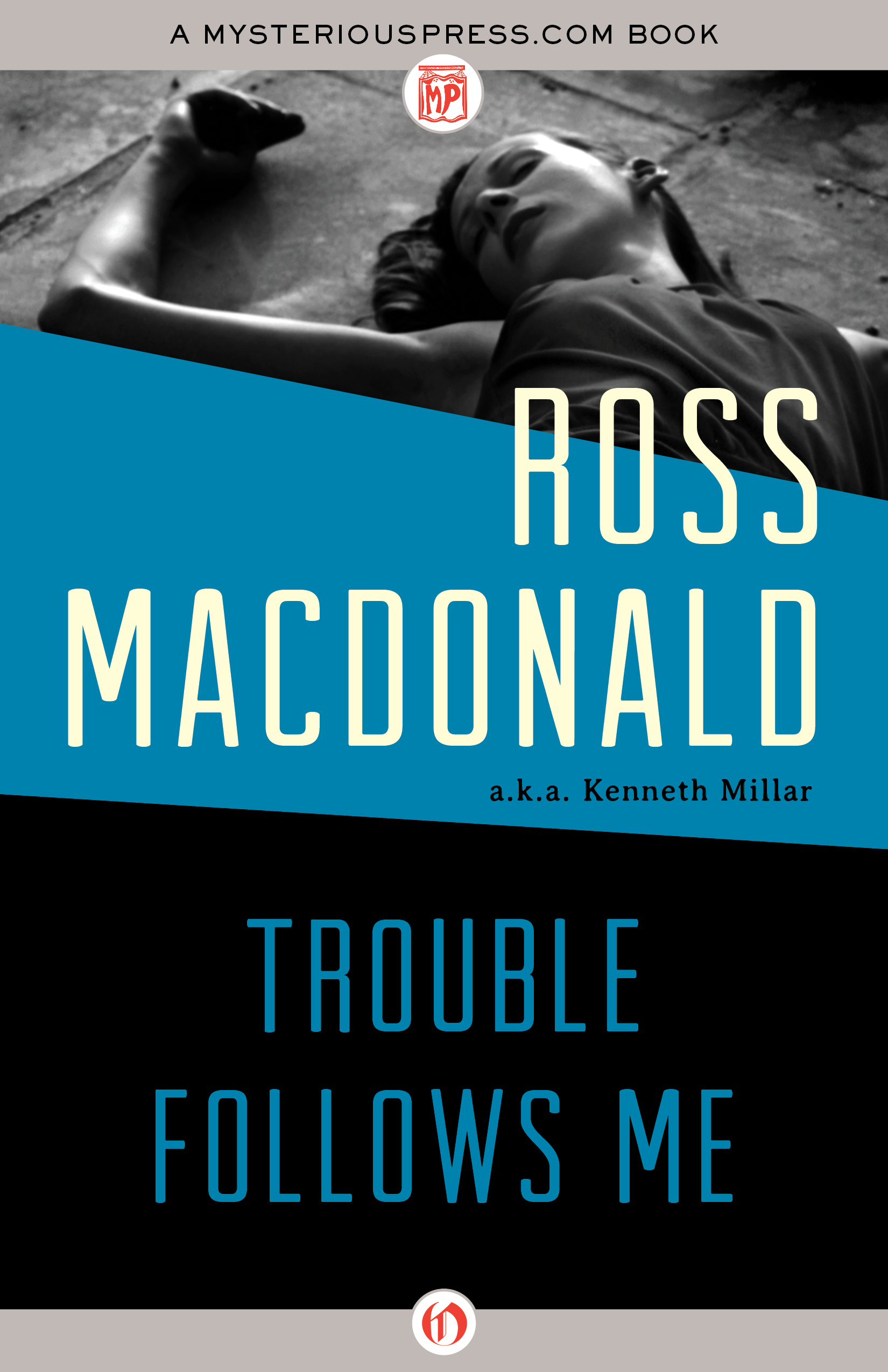 Trouble Follows Me By: Ross Macdonald