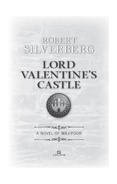 Lord Valentine's Castle By: Robert Silverberg