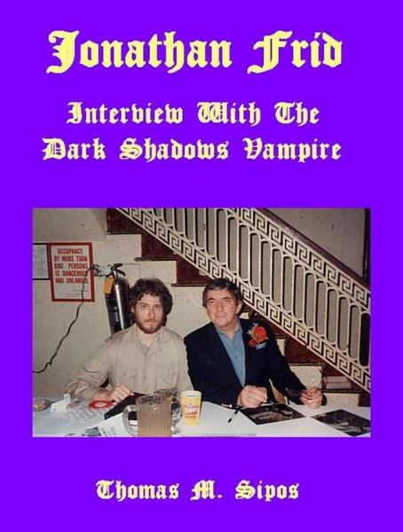 Jonathan Frid: Interview with the Dark Shadows Vampire By: Thomas M. Sipos