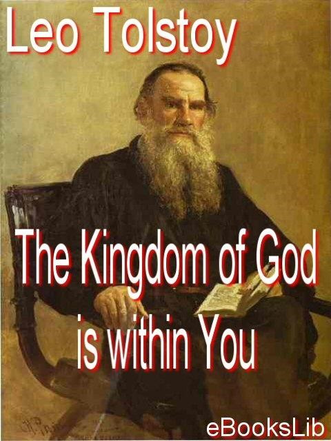 Leo, graf Tolstoy - The Kingdom of God is within you