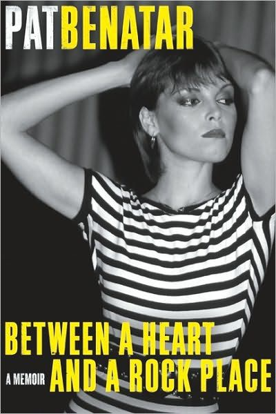 Between a Heart and a Rock Place By: Pat Benatar